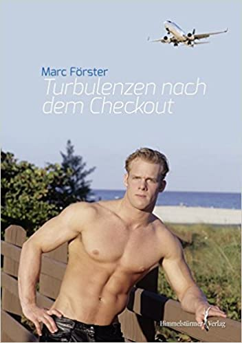 Marc Förster: Turbulenzen nach dem Checkout; Homo-Ausgaben alphabetisch nach Titeln