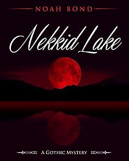 Nekkid Lake by [Bond, Noah]