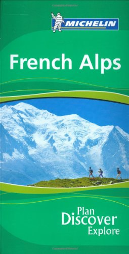 Michelin the Green Guide French Alps (Michelin Green Guides)