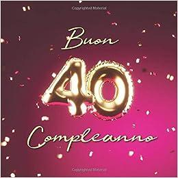 Amazon It Buon Compleanno 40 Anni Libro Degli Ospiti Con 110