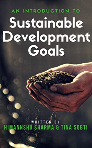 An Introduction to Sustainable Development Goals (English Edition)