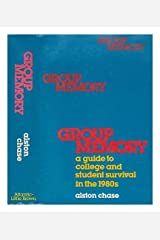Group memory: A guide to college and student survival in the 1980s Hardcover