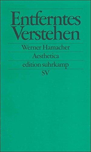 Entferntes Verstehen: Studien zu Philosophie und Literatur von Kant bis Celan (edition suhrkamp)