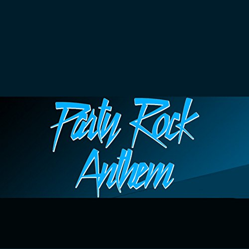 Party Rock Anthem - Single (Lmfao Tribute) [Explicit]