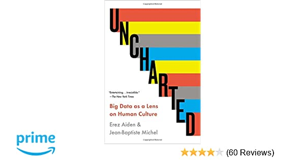 Amazon uncharted big data as a lens on human culture amazon uncharted big data as a lens on human culture 9781594632907 erez aiden jean baptiste michel books fandeluxe Choice Image