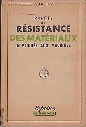En ligne Précis de résistance des matériaux appliquée aux machines epub pdf