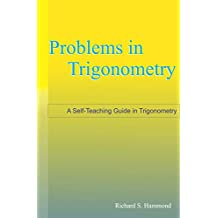 Problems in Trigonometry: Theorems and Problems (Mathematical Olympiad Series Book 2)