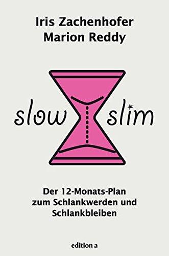Slow Slim: Der 12-Monats-Plan zum Schlankwerden und Schlankbleiben