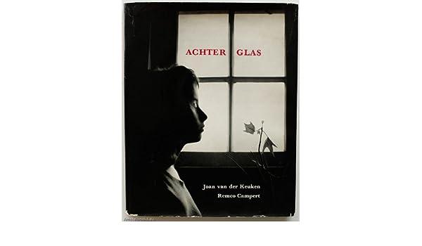 Design Cube Keuken : Achter glas: joan van der keuken remco campert: amazon.com: books