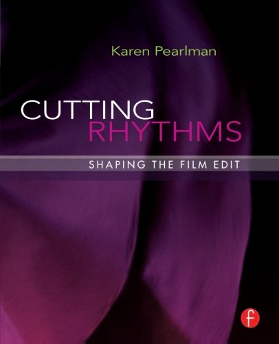 Cutting Rhythms: Shaping the Film Edit by Focal Press
