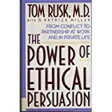 The Power of Ethical Persuasion, Tom Rusk and D. Patrick Miller, 0670846171