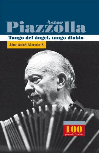 Descargar Libro Astor Piazzolla: Tango Del Angel, Tango Diablo/ Angel's Tango, Evil Tango Jaime Andres Monsalve