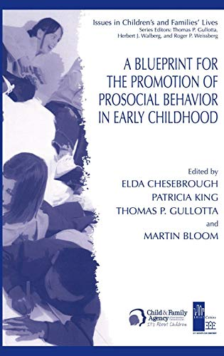 A Blueprint for the Promotion of Pro-Social Behavior in Early Childhood (Issues in Children's and Families' Lives)