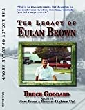 The Legacy of Eulan Brown, Bruce Goddard, 0976777010