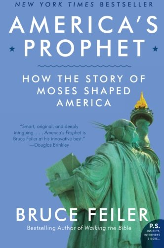 Americas Prophet: How the Story of Moses Shaped America