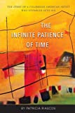 The Infinite Patience of Time: The Story of a Colombian American Artist Who Stumbled into ALS