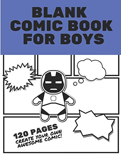 Blank Comic Book For Boys: Create & Draw Your Own Story ~ Large -