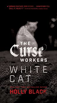 White Cat (The Curse Workers Book 1) Kindle Edition by Holly Black  (Author)