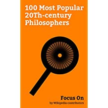 Focus On: 100 Most Popular 20Th-century Philosophers: Mahatma Gandhi, Rabindranath Tagore, 14Th Dalai Lama, Pope John Paul II, Carl Jung, Alan Watts, Bertrand ... Muhammad Iqbal, Ludwig Wittgenstein, etc.