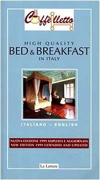 Caffelletto High Quality Bed and Breakfast in Italy (English and Italian Edition)...
