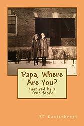Papa, Where Are You?
