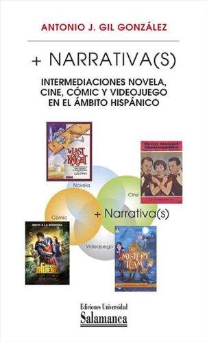 Descargar Libro + Narrativa: Intermediaciones Novela, Cine, Cómic Y Videojuego En El ámbito Hispánico Antonio J. Gil González
