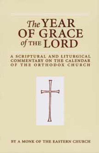 - The Year of Grace of the Lord: A Scriptural and Liturgical Commentary on the Calendar of the Orthodox Church