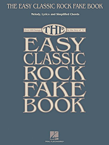 Classic Rock Fake Book - Melody, Lyrics & Simplified Chords In Key Of C ()