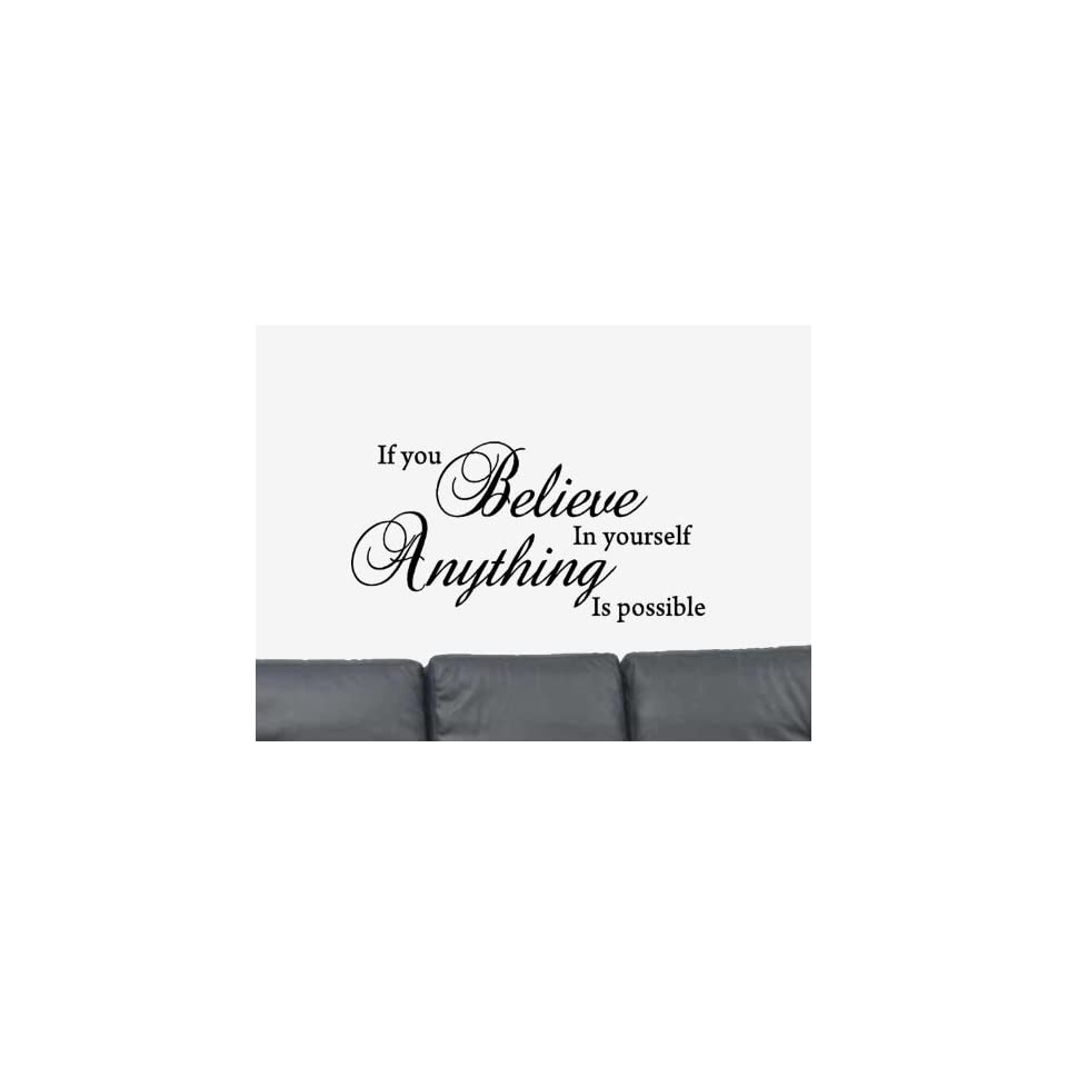 If You Believe in Yourself Anything is Possible Vinyl Wall Art Decal Sticker Home Decor