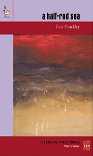 a half-red sea (The Carolina Wren Press Poetry Series)