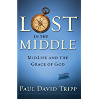 Lost in the Middle: MidLife and the Grace of God