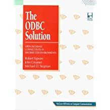 The Odbc Solution: Open Database Connectivity in Distributed Environments/Book and Disk (Mcgraw-Hill Series on Computer Communications) by Robert Signore (1995-02-03)