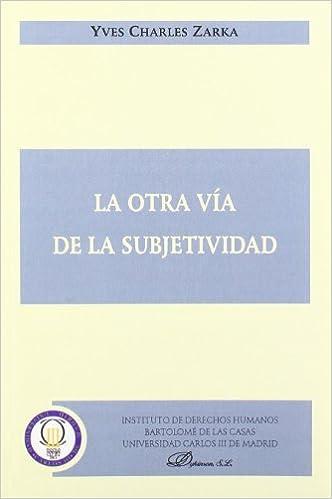 La Otra Vía De La Subjetividad (Spanish Edition): Yves Charles Zarka: 9788497729512: Amazon.com: Books