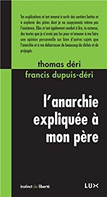 L'anarchie expliquée à mon père par Dupuis-Déri