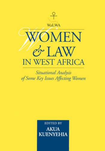 Women & Law in West Africa: Situational Analysis of Some Key Issues Affecting Women