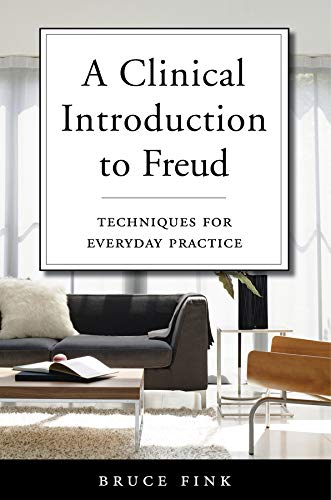 A Clinical Introduction to Freud – Techniques for Everyday Practice