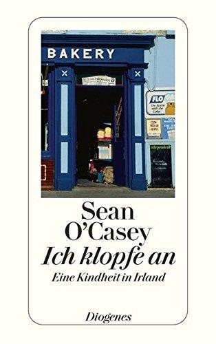 Ich klopfe an: Eine Kindheit in Irland (detebe) Sondereinband – 18. März 2008 Sean O' Casey Georg Goyert Diogenes 3257203942