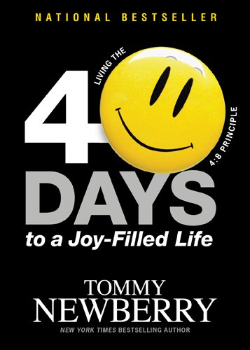40 Days to a Joy-Filled Life: Living the 4:8 Principle