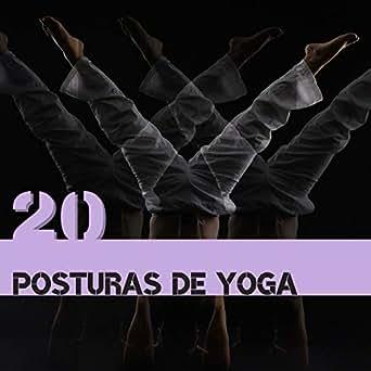 20 Posturas de Yoga - Canciones Clases de Yoga y Meditación ...