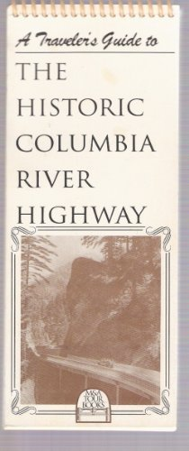 A Traveler's Guide to the Historic Columbia River Highway