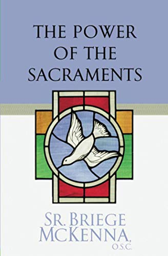 The Power of the Sacraments (Prayer For Baptism In The Holy Spirit Catholic)