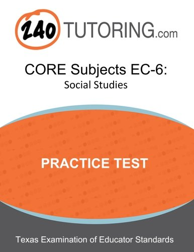 TExES CORE Subjects EC-6: Social Studies: A practice test for the Social Studies subtest of the TExES CORE Subjects EC-6