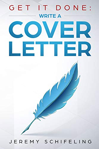 Amazon.com: Get It Done: Write a Cover Letter eBook: Jeremy ...