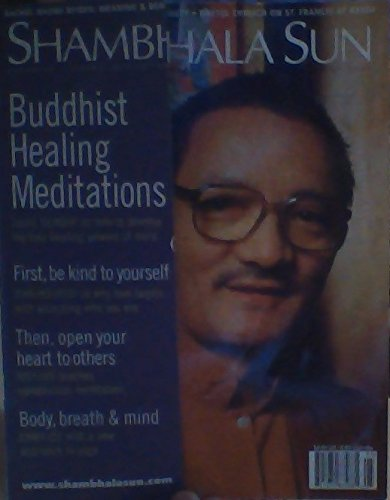 Buddhist Healing Meditations: Tulku Thondup on How to Develop the Four Healing Powers of Mind / John Welwood on Why Love Begins with Accepting Who You Are / Judy Lief Teaches Compassion Meditation / A New Approach to Yoga - (Shambhala Sun - May 2000) (The Healing Power Of Mind Tulku Thondup)