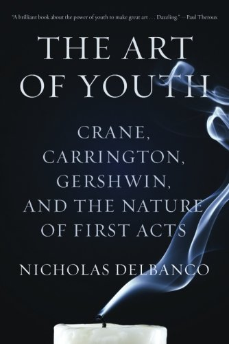 The Art of Youth: Crane, Carrington, Gershwin, and the Nature of First Acts ebook