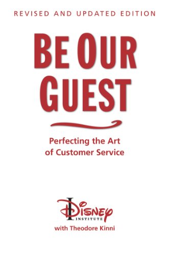 be-our-guest-revised-and-updated-edition-perfecting-the-art-of-customer-service-the-disney-institute