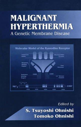 Malignant Hyperthermia: A Genetic Membrane Disease (Membrane Linked Diseases)