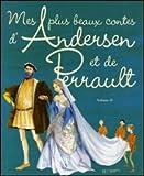 Mes plus beaux contes d'Andersen et de Perrault : Volume 2