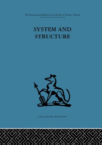 System and Structure: Essays in communication and exchange second edition (The International Behavioural and Social Scie