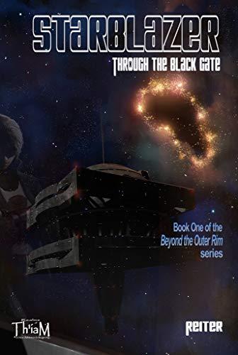 Starblazer: Through the Black Gate: Beyond the Outer Rim - Book 1
